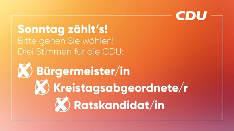 Sonntag drei Stimmen für die CDU!
